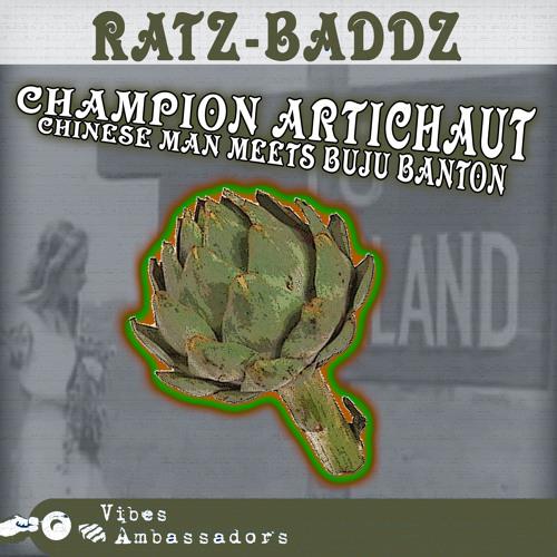 Ratz-Baddz- Champion Artichaut (Chinese Man meets Buju Banton)