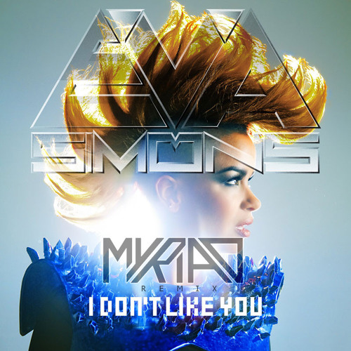 Eva Simons - I Don't Like You (Myriad Remix) [FREE DOWNLOAD] ©
