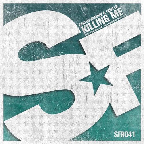 Fran Lk & Carlos Jimenez - Killing Me (Raul Fernandez Remix)...Out now on BEATPORT.COM