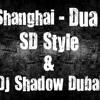 Shanghai - Dua - SD Style & DJ Shadow Dubai ( Demo Version )