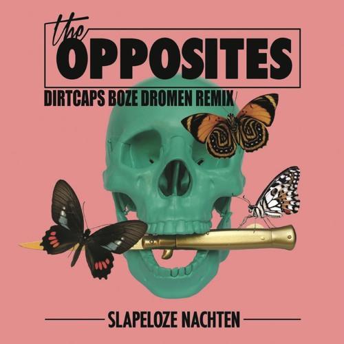 The Opposites - Slapeloze Nachten (Dirtcaps Boze Dromen Remix)