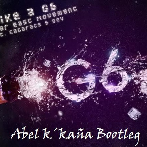 [FREE TRACK] Far East Movement - Like a G6 ( Abel k´kaña Bootleg )