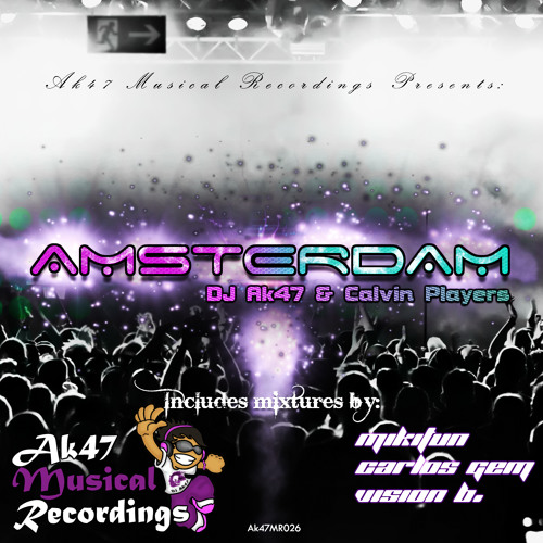 DJ Ak47 & Calvin Players - Amsterdam (Original Mix) [Ak47 Musical Recordings]