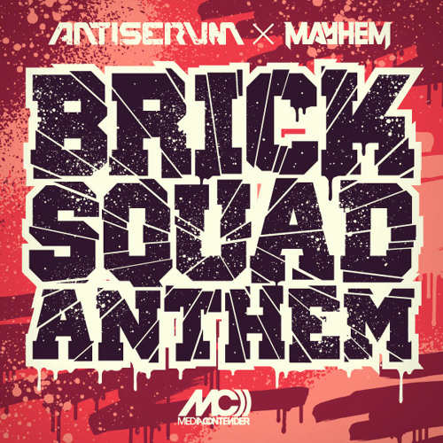 Antiserum & Mayhem - Brick Squad Anthem (FREE DOWNLOAD!)