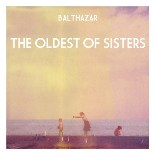 Balthazar - The Oldest of Sisters