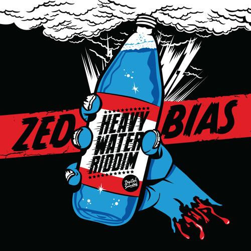 Zed Bias - Heavy Water Riddim
