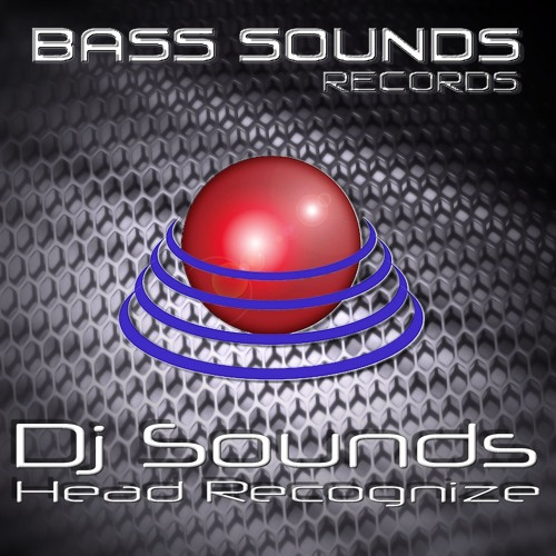 Dj Sounds -  Head Recognize Out Now on Beatport
