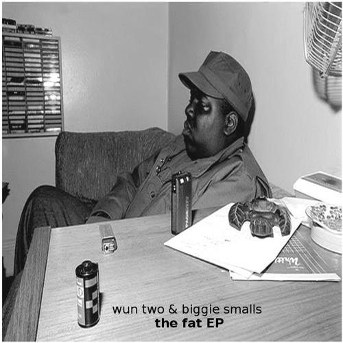 wun two & biggie smalls - the.fat.EP(mix)
