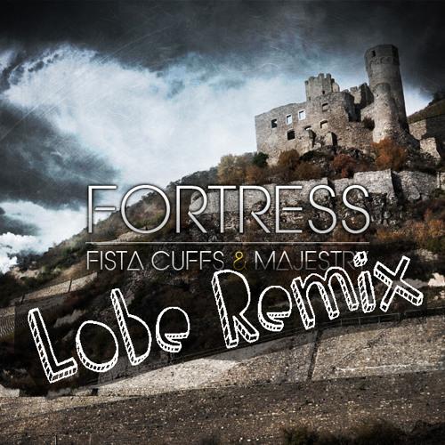 Fista Cuffs & Majestry - Fortress (Lobe Remix)