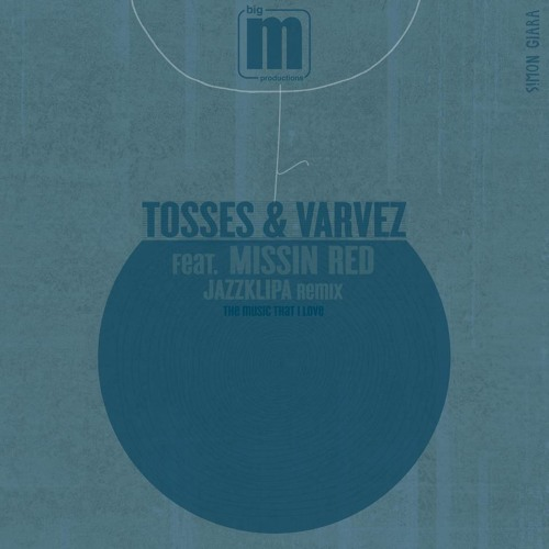 Tosses & Varvez feat. Missin Red-The Music that I love (Jazz.K.Lipa Remix)