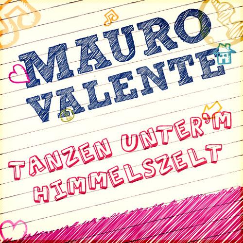 Mauro Valente - Tanzen unter'm Himmelszelt (Original Mix) // free track   free download