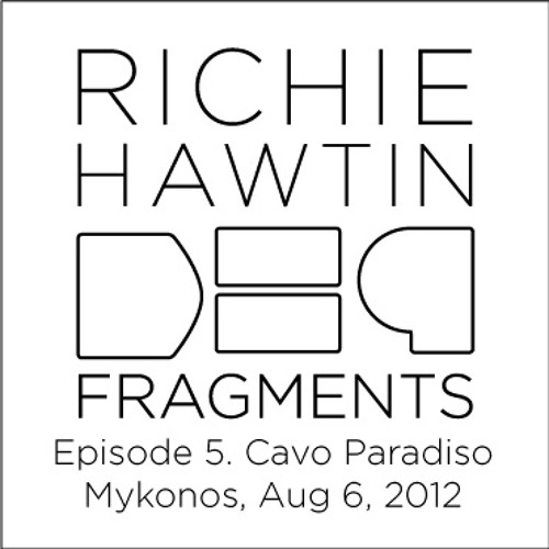 Richie Hawtin: DE9 Fragments 5. Cavo Paradiso (Mykonos, Aug 5, 2012)