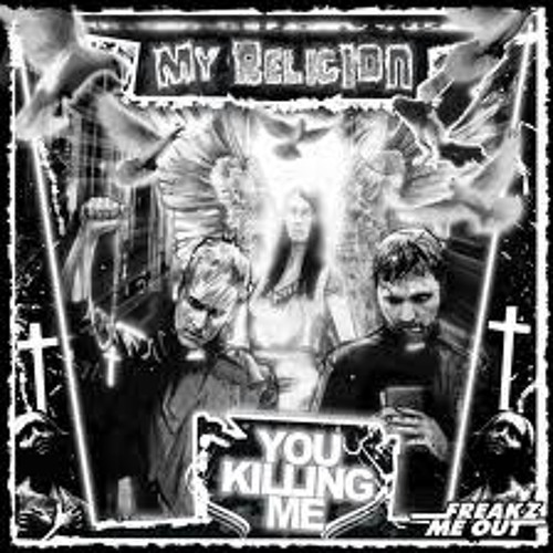 You Killing Me - My Religion (Slaughterbass Remix)
