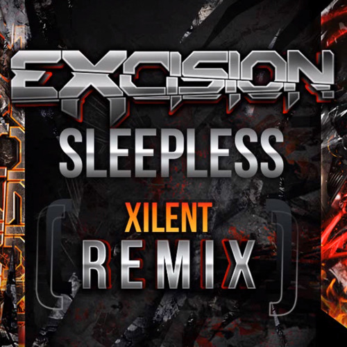Excision ft. Savvy - Sleepless (XILENT Remix)