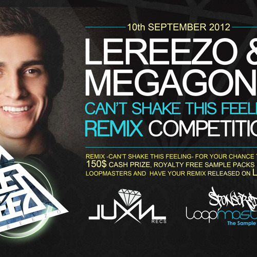 LEREEZO & MEGAGONE - CAN'T SHAKE THIS FEELING REMIX COMPETITION>>CLOSED<<