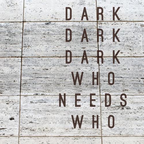 Dark Dark Dark ~ Hear Me