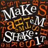 Make em Shake it (Original) // Free download