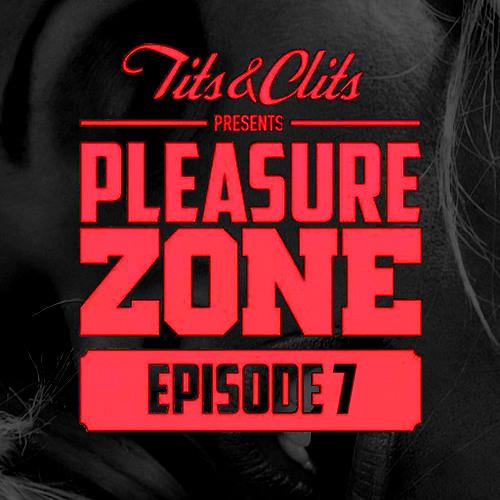 Tits & Clits - Pleasure Zone, Episode 07