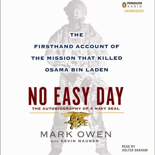 No Easy Day by Mark Owen, read by Holter Graham by PRH Audio