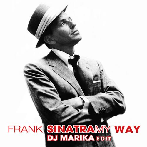 Frank Sinatra - My Way [DJ Marika Remix][Free Download]