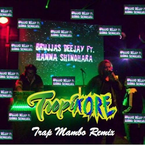 Hanna Shinohara Feat. Brujjas Deejay - Squad (Tropikore Trap Mambo Remix)