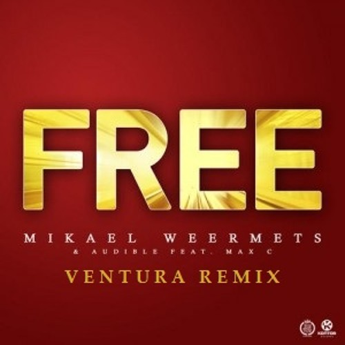 Mikael Weermets Audible ft. Max C - Free (Ventura Remix)