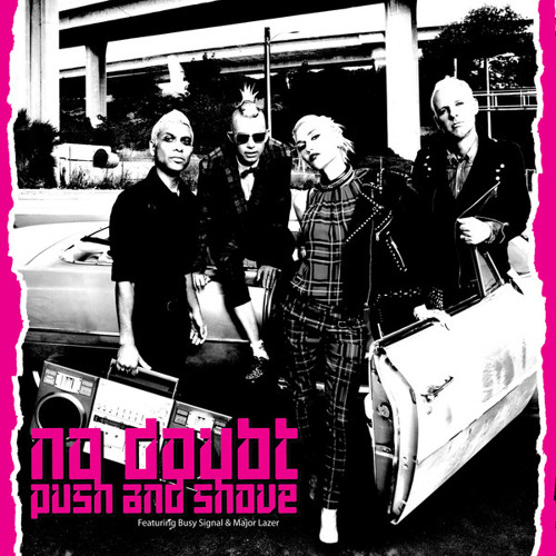 No Doubt - Push and Shove (feat. Busy Signal, Major Lazer)