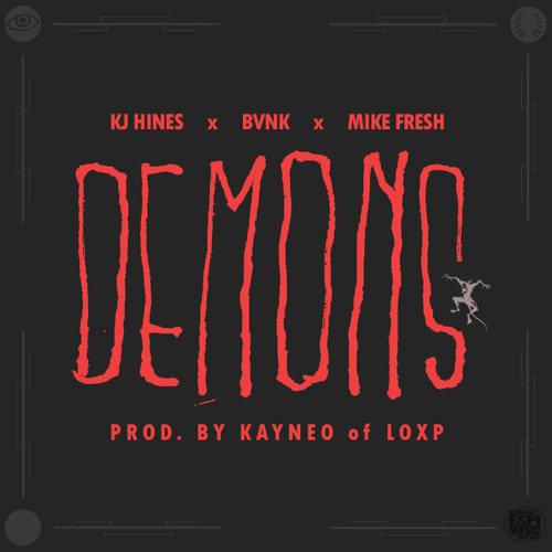 Kj Hines Ft. Bvnk x Mike Fresh - Demons (Prod. By Kayneo of LOXP)
