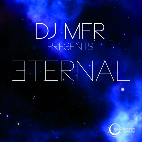 DJ MFR - Eternal (Transport Recordings)