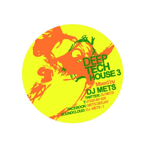 DJ METS DEEP TECH HOUSE 3