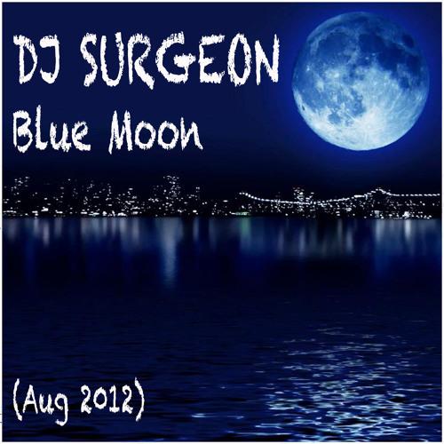 DJ Surgeon - Blue Moon (Aug 2012)