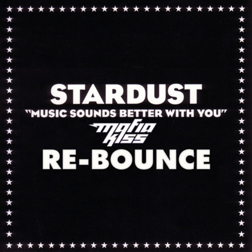 Stardust - Music Sounds Better With You (Mafia Kiss Re-Bounce) - FREE DOWNLOAD