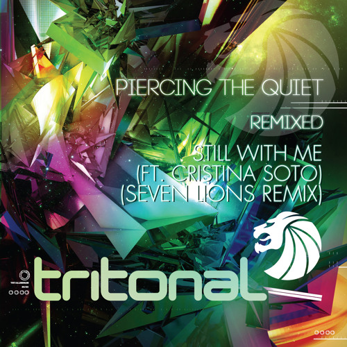 Still With Me by Tritonal ft. Cristina Soto (Seven Lions Remix)