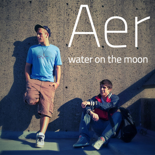 Aer - Water On The Moon