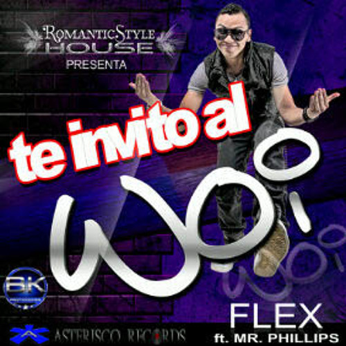 Flex ft Mr. Phillips - Te Invito Al Woi (Alan Villalobos Latin Mix)