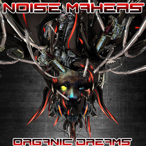 Noise Makers - Organic Dreams (PREVIEW)