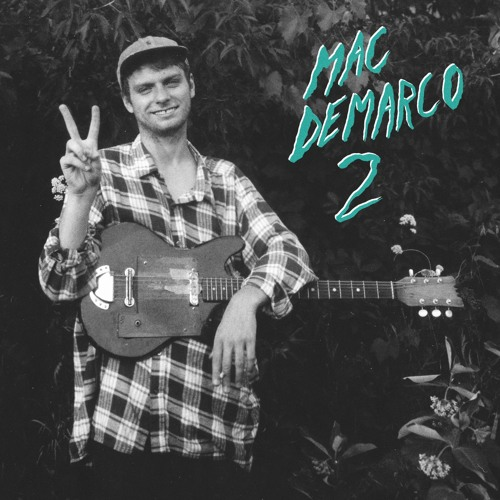 Mac DeMarco // Freaking Out The Neighborhood