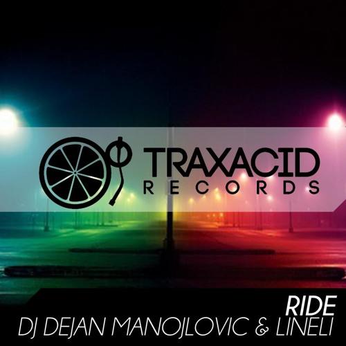 DJ Dejan Manojlovic & LiNeLi- Ride (Jhony Remix)[Soon Traxacid]