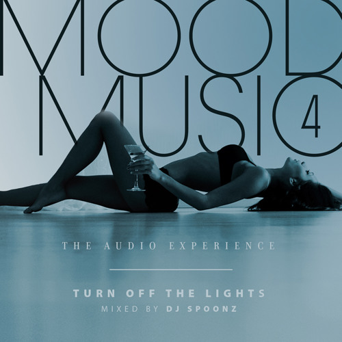 MOOD MUSIC Presents Turn off the lights   Dj Spoonz