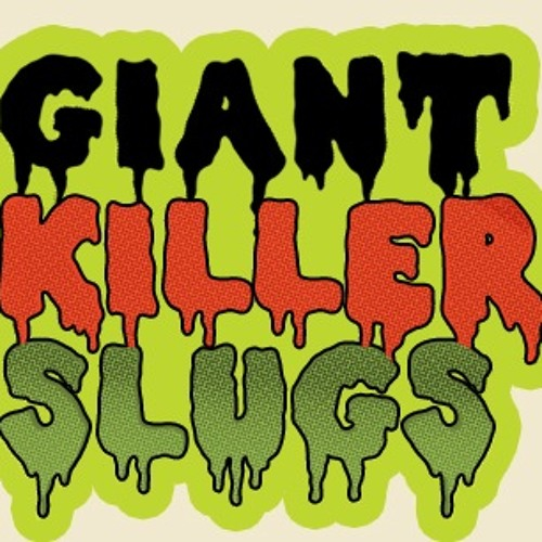 Giant Killer Slugs