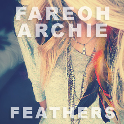 Fareoh & Archie - Feathers (Original Mix)