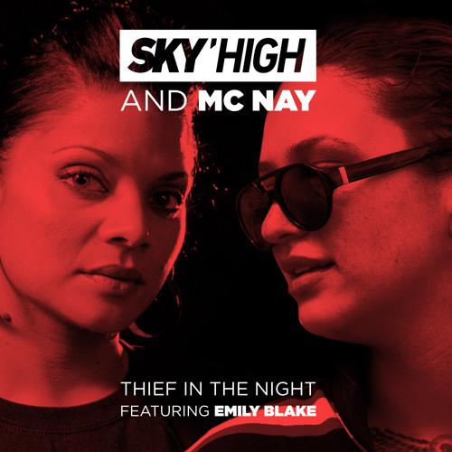 Sky'High & Nay (The Last Kinection) Feat. Emily Blake Thief In The Night
