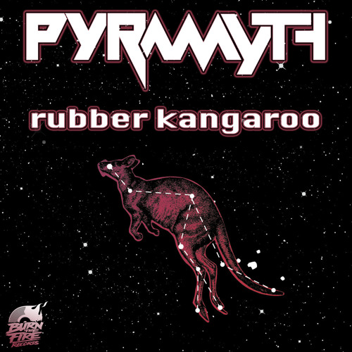 Pyramyth - Rubber Kangaroo (Burn the fire Records)