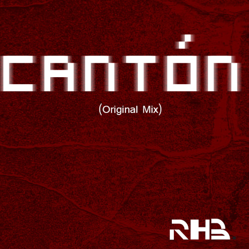 Cantón (Original Mix) by Raúl Acosta Bejar.