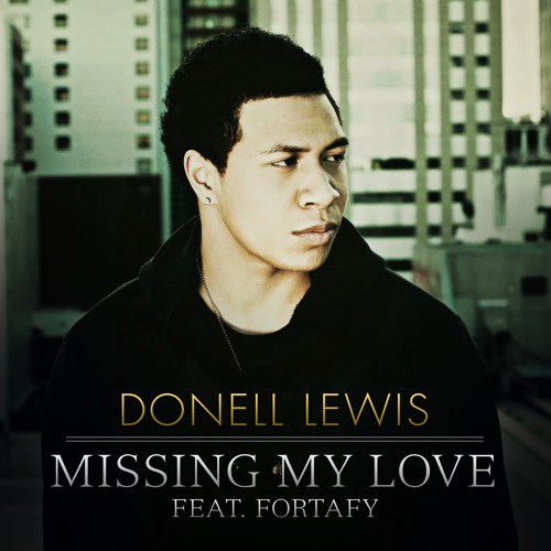 Donell Lewis featuring Fortafy - Missing My Love