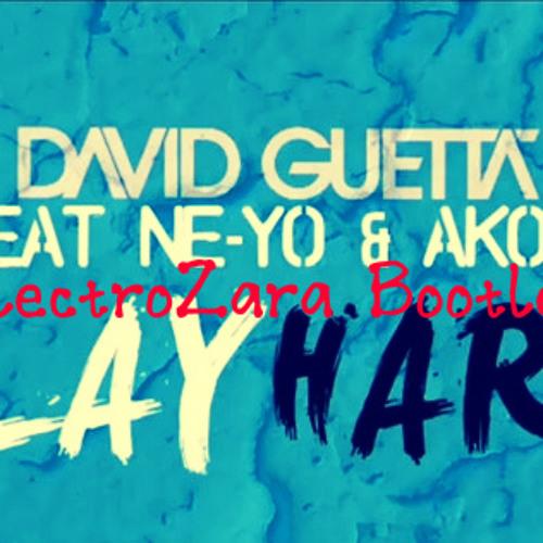 David Guetta feat. Ne-Yo & Akon - Play Hard (ElectroZara Bootleg) FREE DOWNLOAD LINK