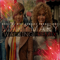 "*GOSPEL* MARY MARY ""Walking"" [BGP RMX]"