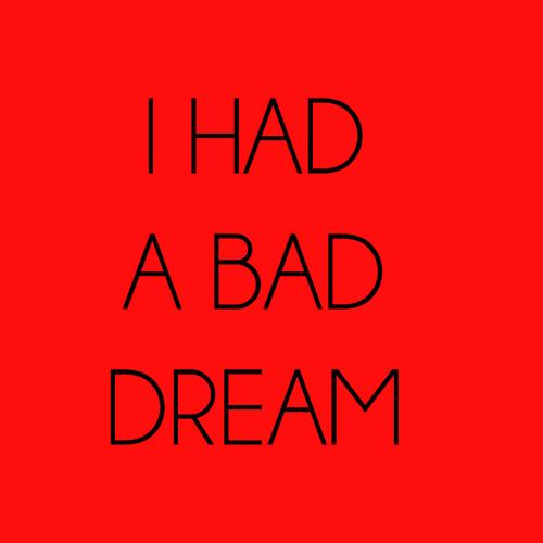 I Had A Bad Dream (Original Mix)