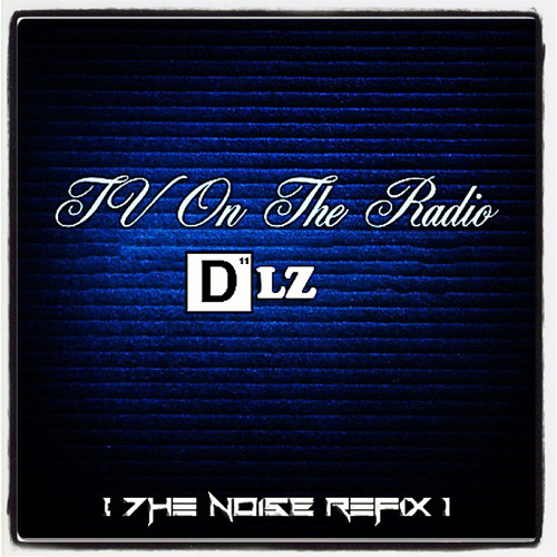TV on the Radio - DLZ (The Noise Edit)