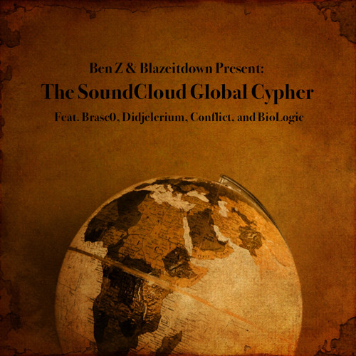 Ben Z & Blazeitdown Present: The SoundCloud Global Cypher (Free Download)
